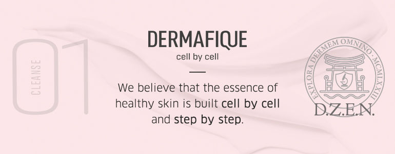 Dermafique cell by cell - We believe that the essence of healthy skin is built cell by cell and step by step