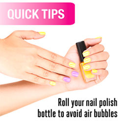 Roll your nail polish bottle to avoid air bubbles